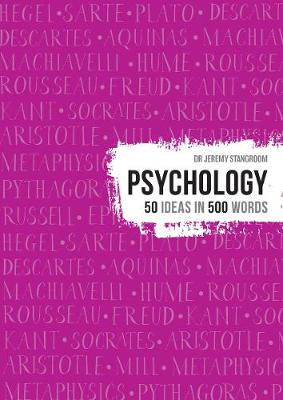 Psychology: 50 theories in 500 words by Jeremy Stangroom