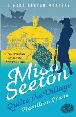 Miss Seeton Quilts the Village by Hamilton Crane