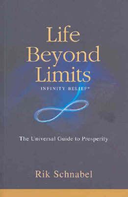 Life Beyond Limits by Rik Schnabel