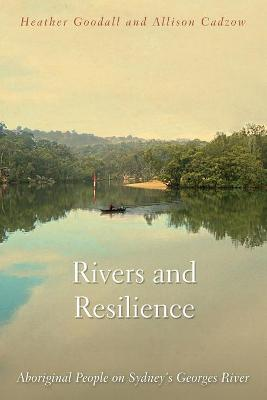 Rivers and Resilience by Heather Goodall