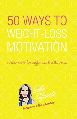 50 Ways to Weight Loss Motivation by Sally Symonds