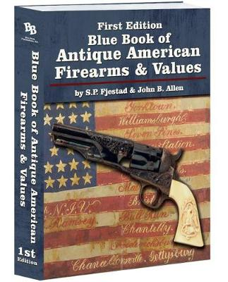 Blue Book of Antique American Firearms and Values book