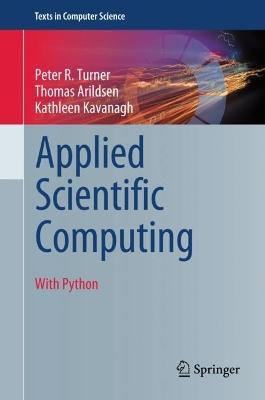 Applied Scientific Computing by Peter R. Turner