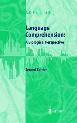 Language Comprehension by Angela D. Friederici