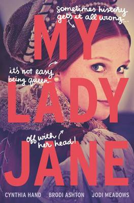 My Lady Jane by Cynthia Hand