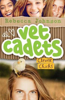 Vet Cadets: Clever Chicks (BK4) by Rebecca Johnson