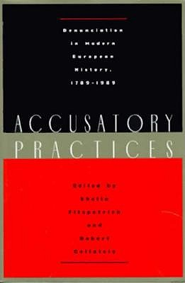 Accusatory Practices by Sheila Fitzpatrick