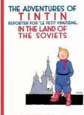 Adventures of Tintin in the Land of the Soviets by Herge