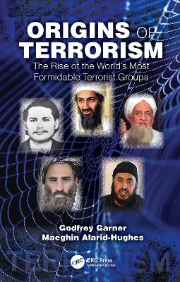 Origins of Terrorism: The Rise of the World's Most Formidable Terrorist Groups book