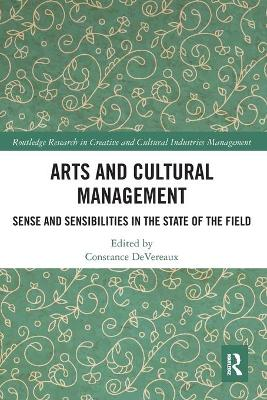Arts and Cultural Management: Sense and Sensibilities in the State of the Field book