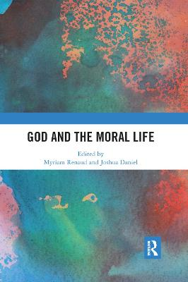 God and the Moral Life by Myriam Renaud