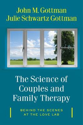 The Science of Couples and Family Therapy by John M. Gottman