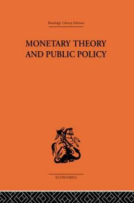 Monetary Theory and Public Policy by Kenneth K. Kurihara