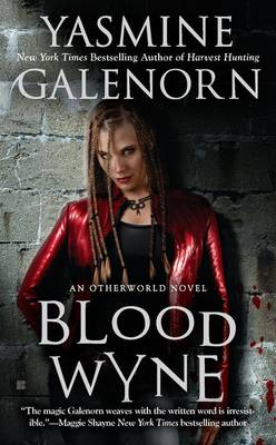 Blood Wyne Blood Wyne Otherworld Novel by Yasmine Galenorn