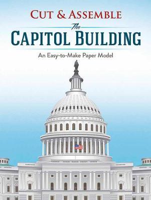 Cut & Assemble the Capitol Building by Matt Bergstrom