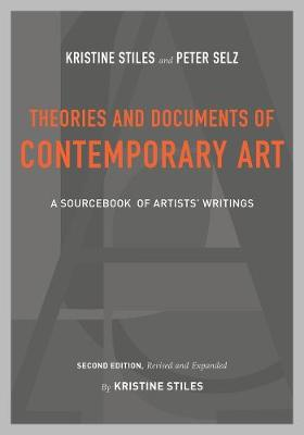 Theories and Documents of Contemporary Art by Kristine Stiles