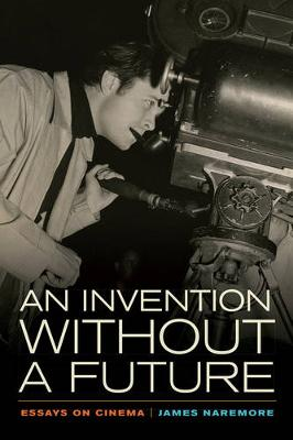 Invention without a Future by James Naremore