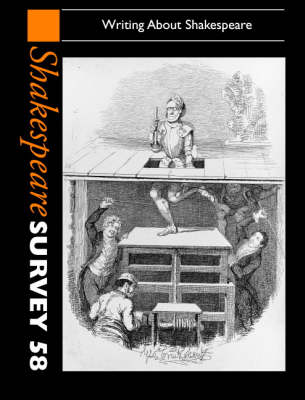 Shakespeare Survey: Volume 58, Writing About Shakespeare by Peter Holland