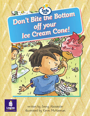 Don't Bite the Bottom of Your Ice-Cream Cone! Info Trail Beginner Stage Non-Fiction Book 11 by Jenny Alexander