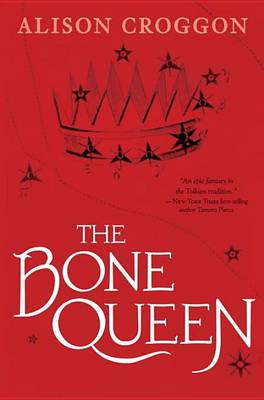 The Bone Queen by Alison Croggon
