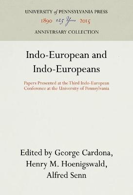 Indo-European and Indo-Europeans by George Cardona