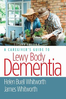 A A Caregiver's Guide to Lewy Body Dementia by Helen Buell Whitworth