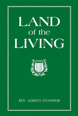 Land of the Living by Fr James T O'Connor