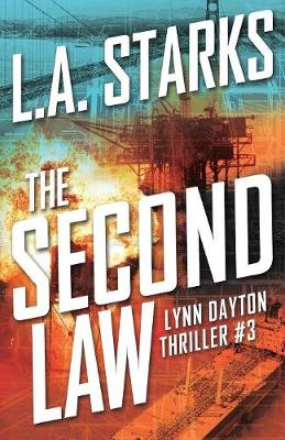 The Second Law: Lynn Dayton Thriller #3 by L A Starks