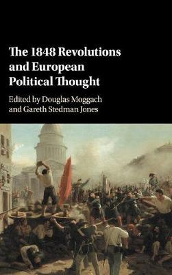 1848 Revolutions and European Political Thought by Douglas Moggach