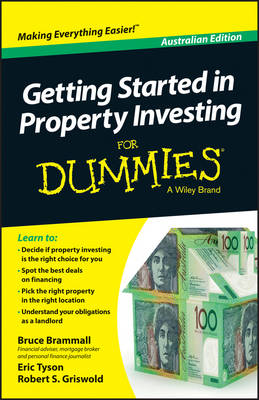 Getting Started in Property Investment For Dummies - Australia by Bruce Brammall