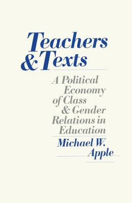 Teachers and Texts by Michael W. Apple
