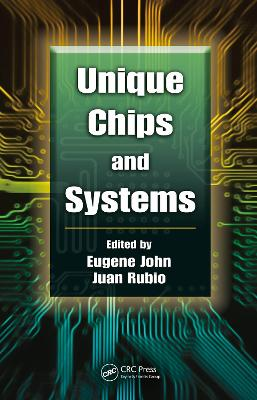 Unique Chips and Systems by Eugene John