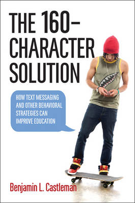 The 160-Character Solution by Benjamin L. Castleman