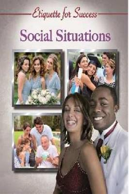 Etiquette for Success: Social Situations by Sarah Smith