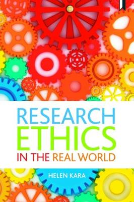 Research Ethics in the Real World: Euro-Western and Indigenous Perspectives by Helen Kara