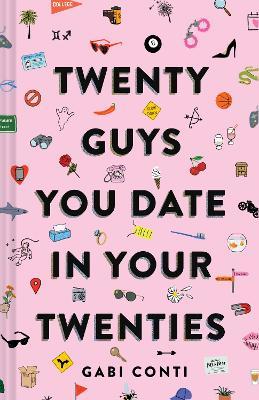 Twenty Guys You Date in Your Twenties by Gabi Conti
