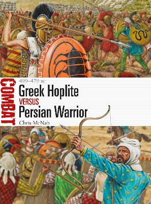 Greek Hoplite vs Persian Warrior by Chris McNab