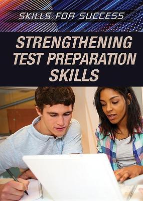 Strengthening Test Preparation Skills by Alexis Burling