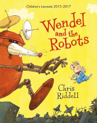 Wendel and the Robots by Chris Riddell