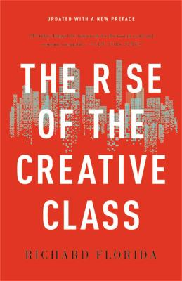 The Rise of the Creative Class by Richard Florida