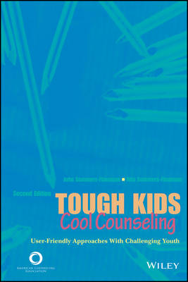 Tough Kids, Cool Counseling: User-Friendly Approached with Challenging Youth by John Sommers-Flanagan