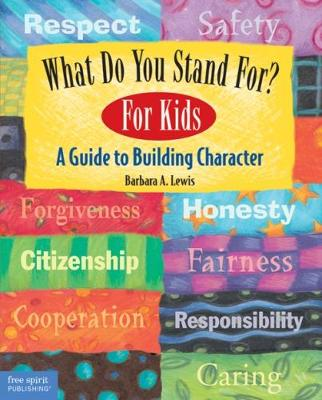 What Do You Stand For? For Kids by Barbara A. Lewis