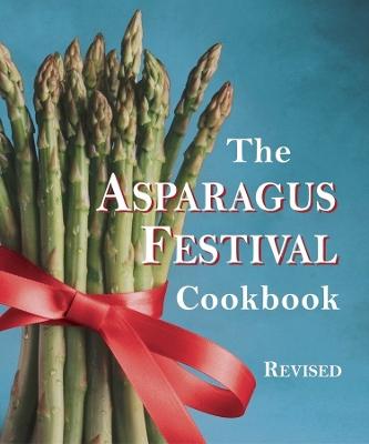 Asparagus Festival Cookbook by Jan Moore