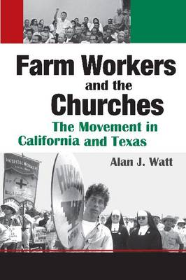 Farm Workers and the Churches by Alan J. Watt