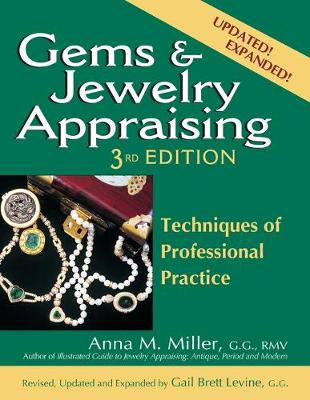 Gems & Jewelry Appraising (3rd Edition) by Anna M Miller