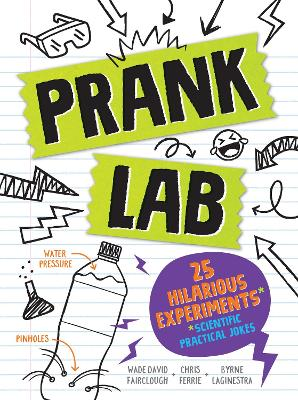 Pranklab: Practical science pranks you and your victim can learn from book