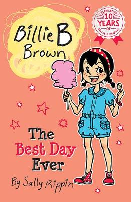 The Best Day Ever: Billie B Brown #25 by Sally Rippin