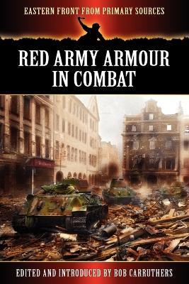 Red Army Armour in Combat by Bob Carruthers