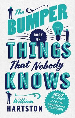 The Bumper Book of Things That Nobody Knows by William Hartston