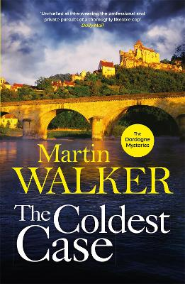 The Coldest Case: The Dordogne Mysteries 14 by Martin Walker